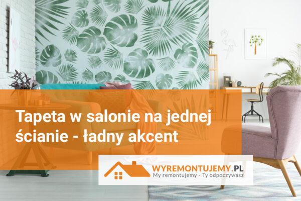 Tapeta w salonie na jednej ścianie - ładny akcent