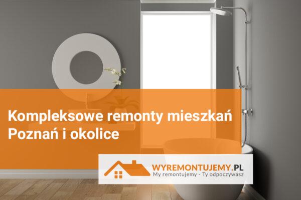 Kompleksowe remonty wnętrz - Poznań i okolice