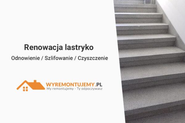 Renowacje schodów lastrikowych Poznań
